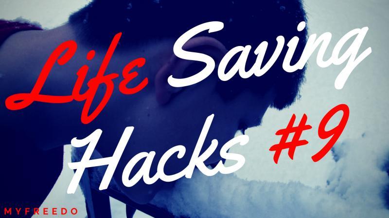Life Saving Hacks