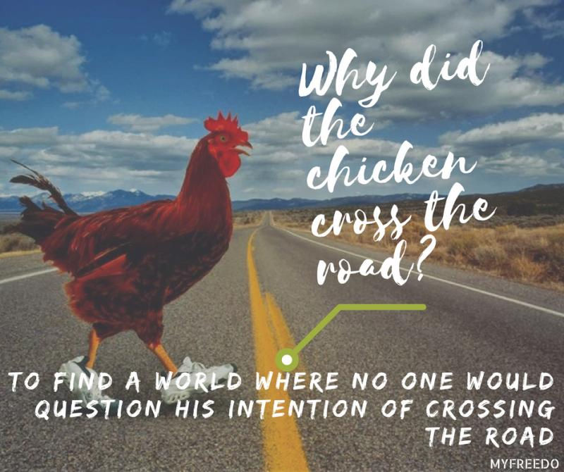Why did the chicken cross the road